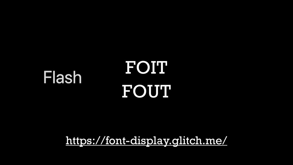 FOIT FOUT https://font-display.glitch.me/