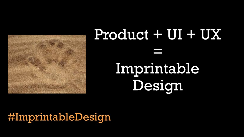 Product + UI + UX =