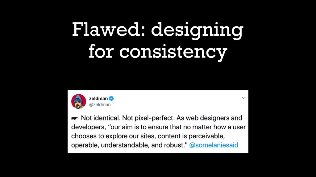 Flawed: designing for consistency