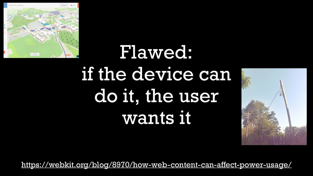 Flawed: if the device can do it, the user wants...