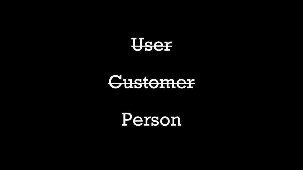 Customer Customer User User Person