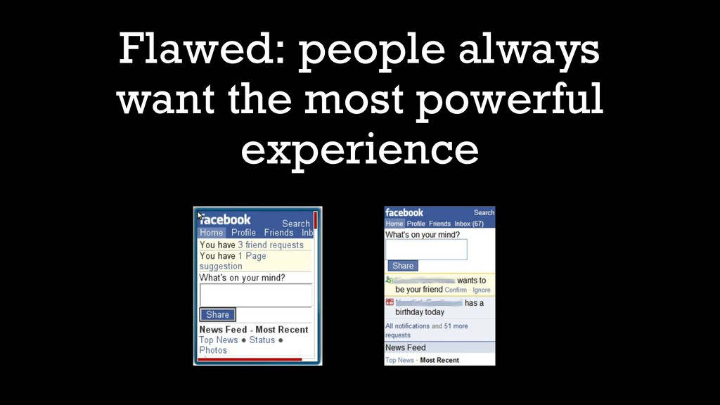 Flawed: people always want the most powerful ex...