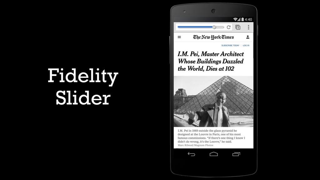 Fidelity Slider