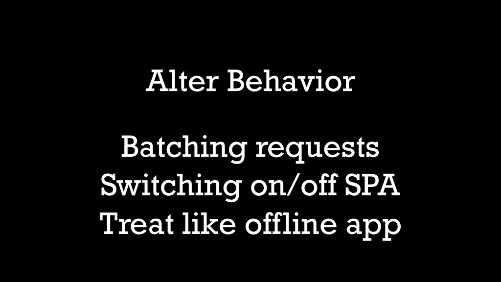 Alter Behavior Batching requests Switching on/o...