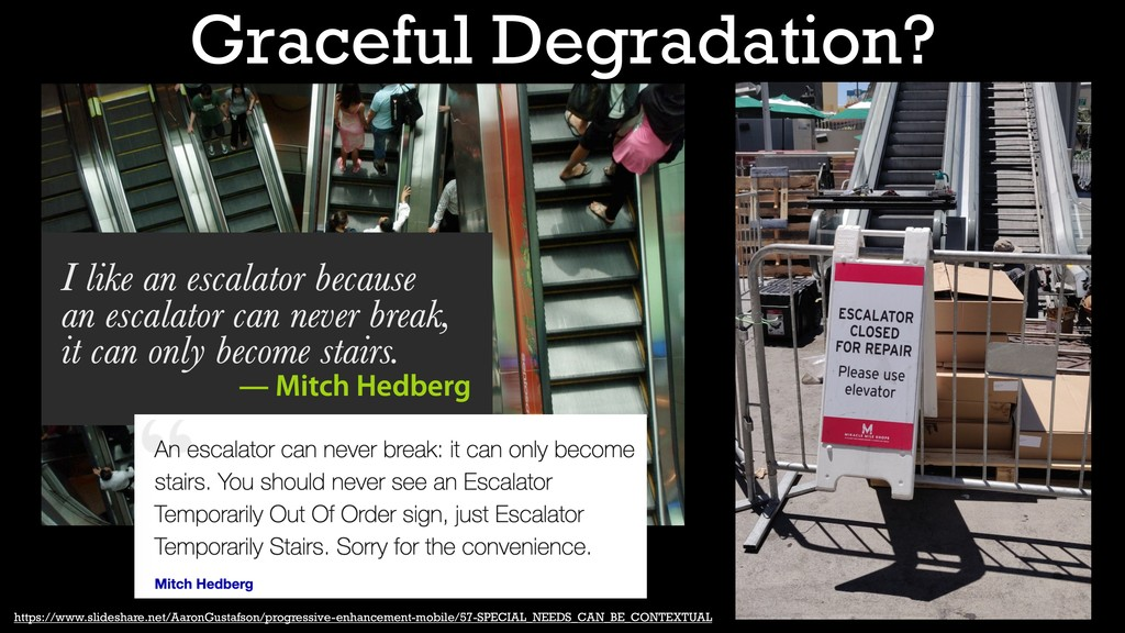 Graceful Degradation? https://www.slideshare.ne...