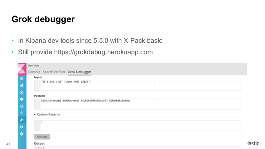 Grok debugger • In Kibana dev tools since 5.5.0...