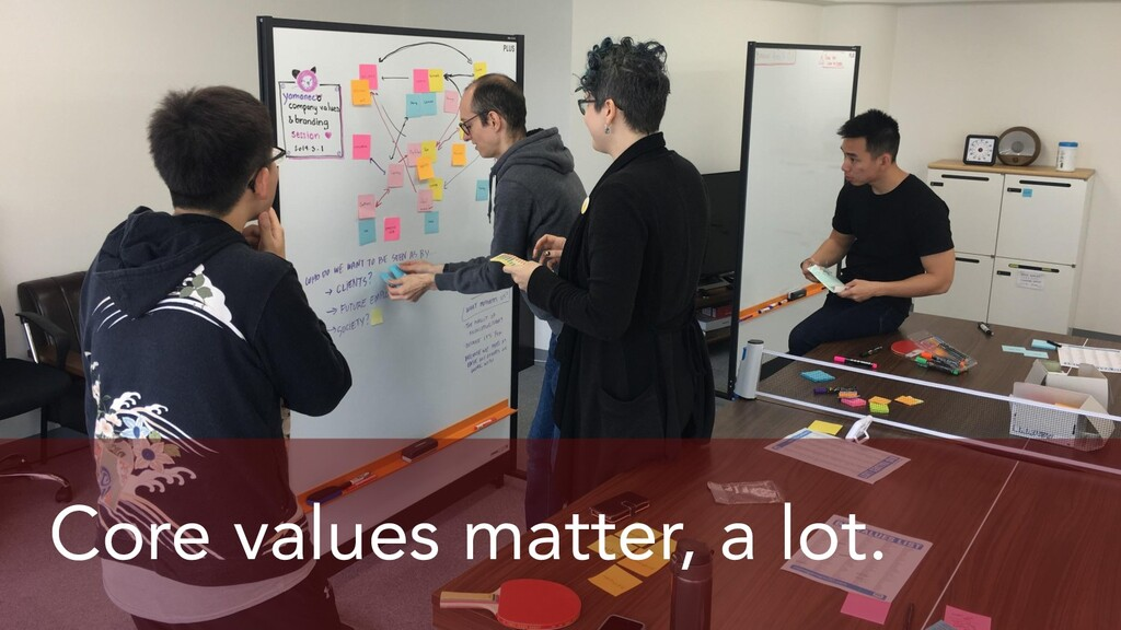 Core values matter, a lot.