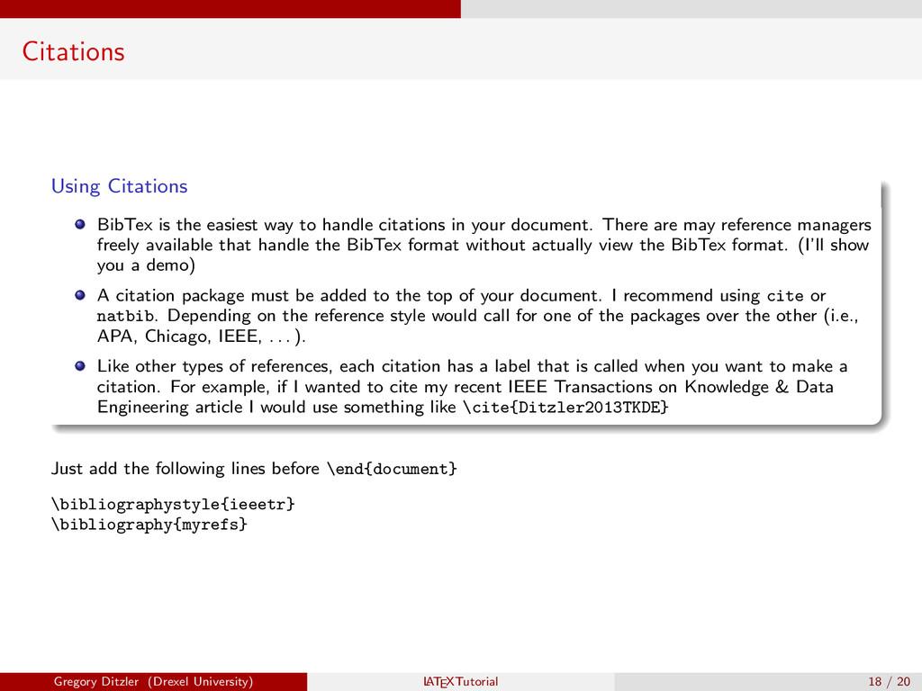 Citations Using Citations BibTex is the easiest...