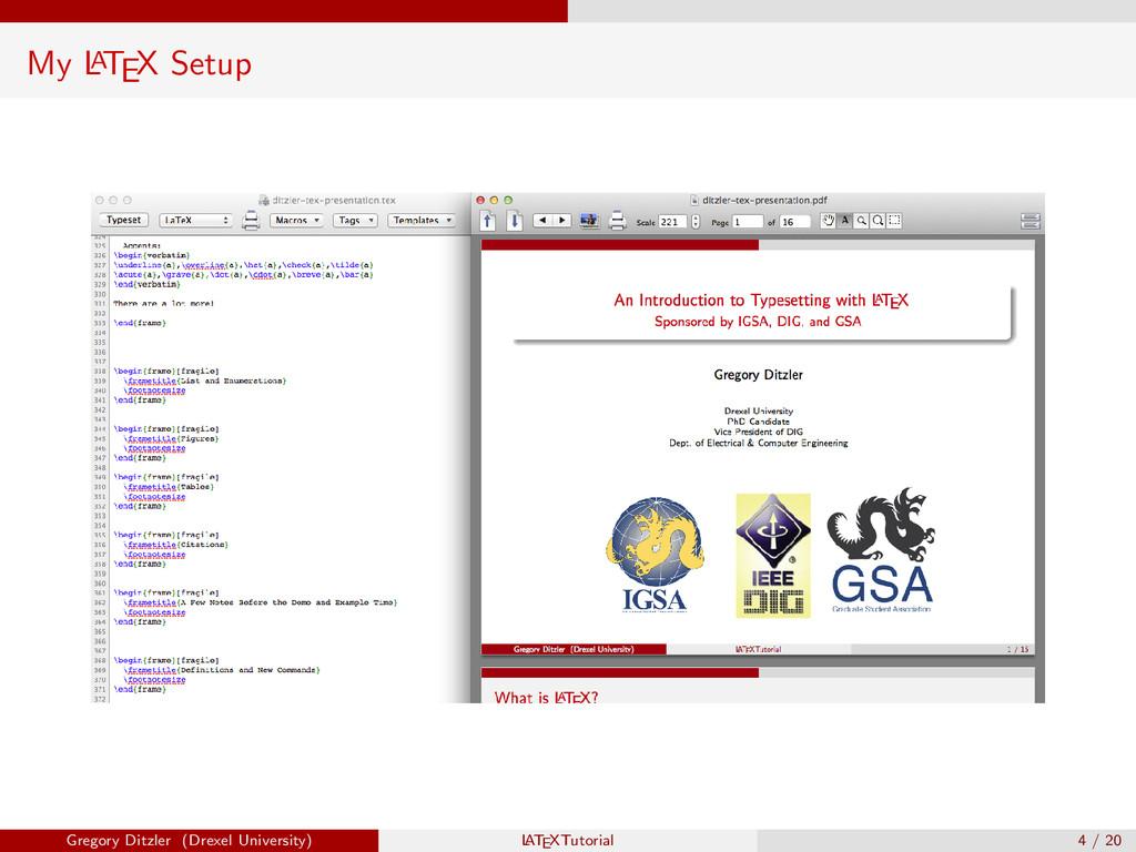 My L A TEX Setup Gregory Ditzler (Drexel Univer...