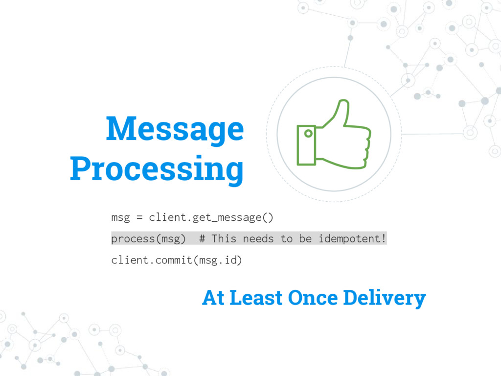 Message Processing msg = client.get_message() p...