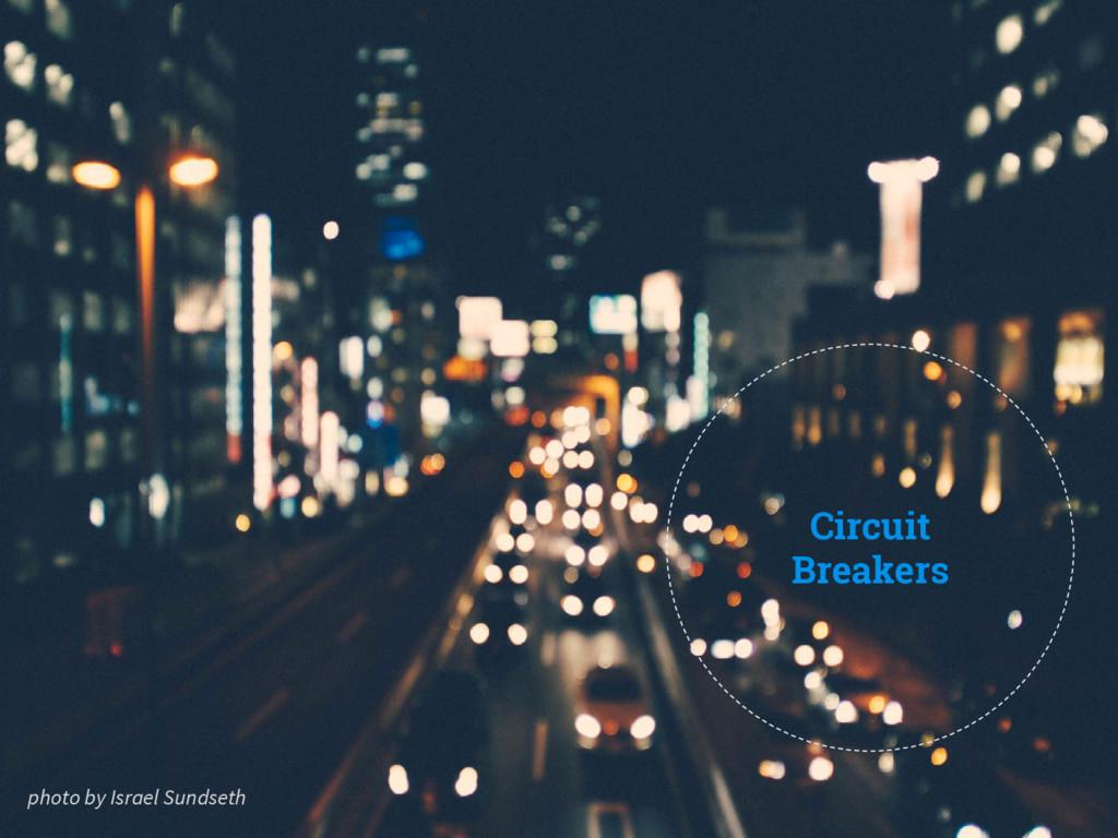 Circuit Breakers photo by Israel Sundseth