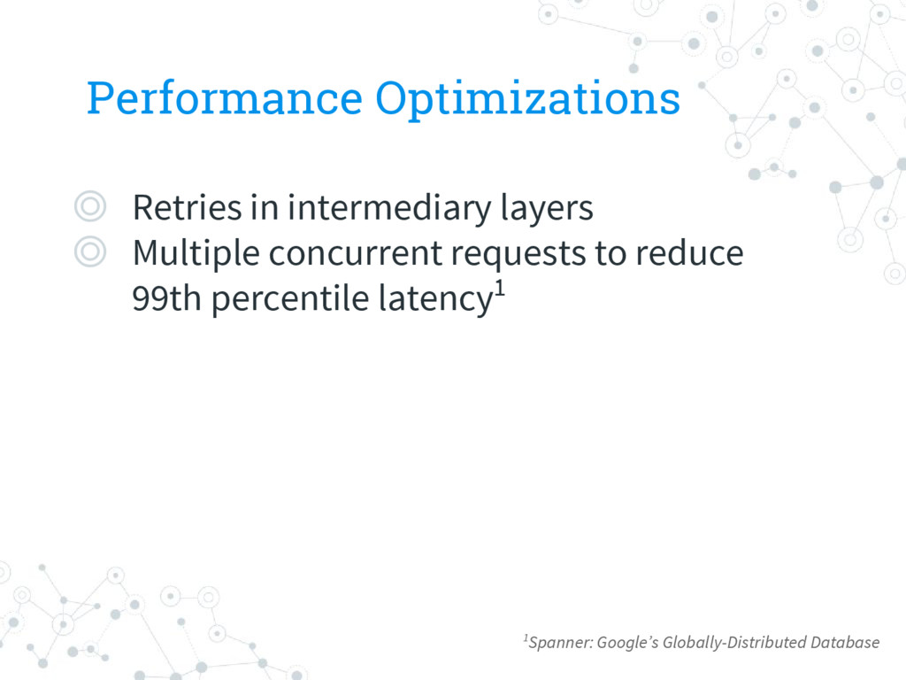 Performance Optimizations ◎ Retries in intermed...