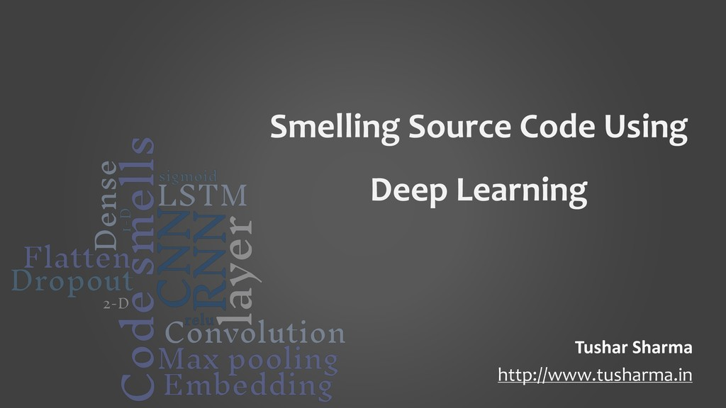 Smelling Source Code Using Deep Learning Tushar...