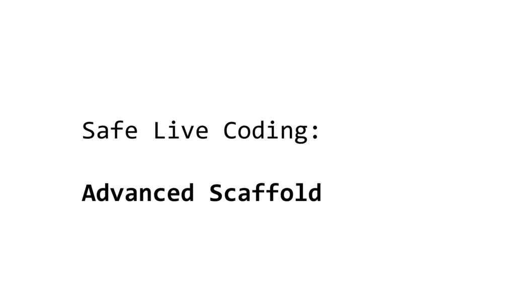 Safe Live Coding: Advanced Scaffold