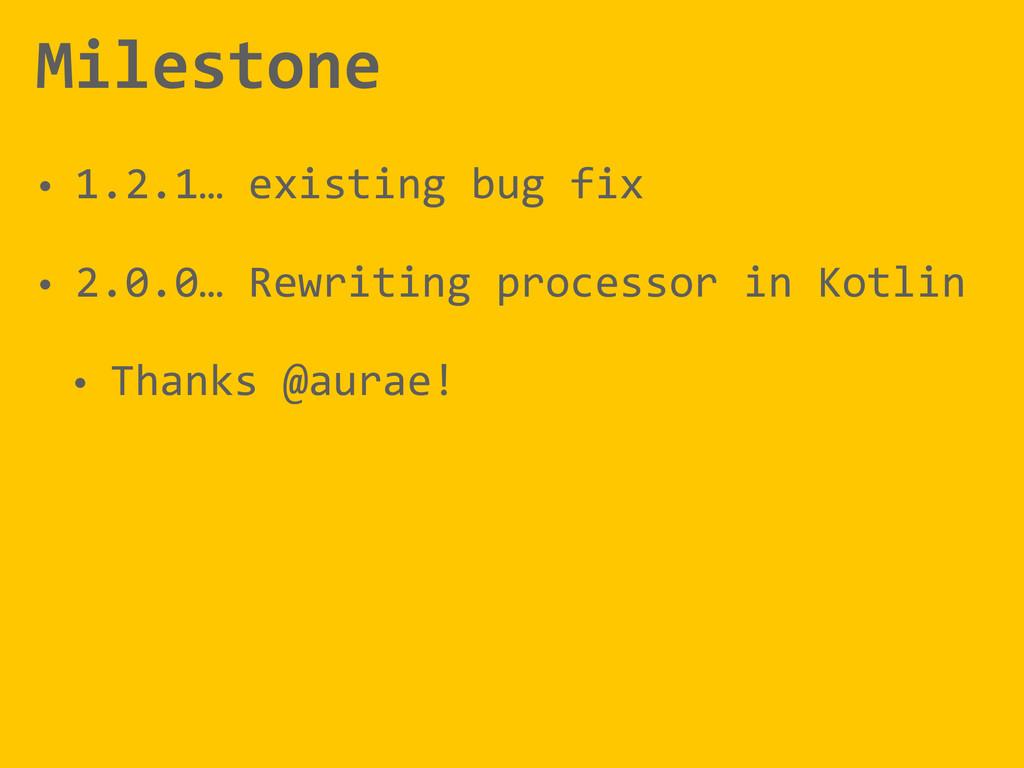 Milestone • 1.2.1… existing bug fix ...