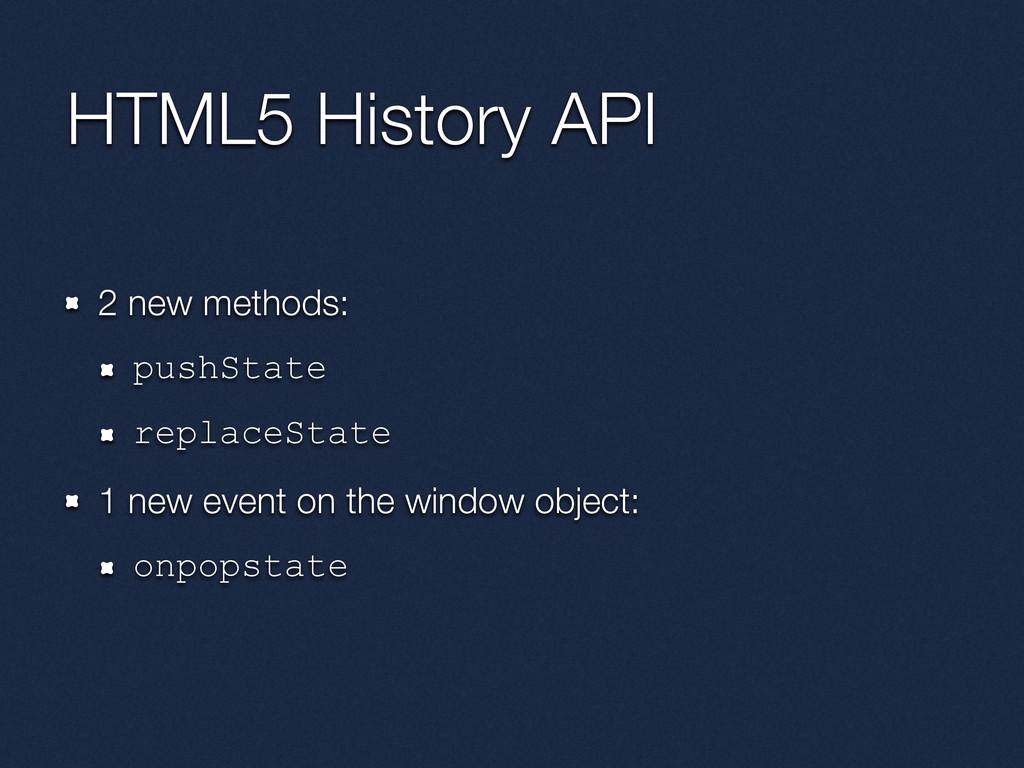 HTML5 History API 2 new methods: pushState repl...