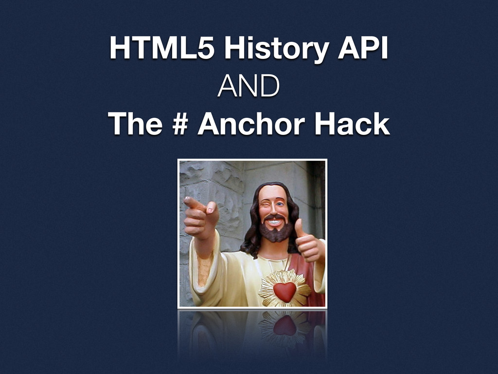 HTML5 History API AND The # Anchor Hack