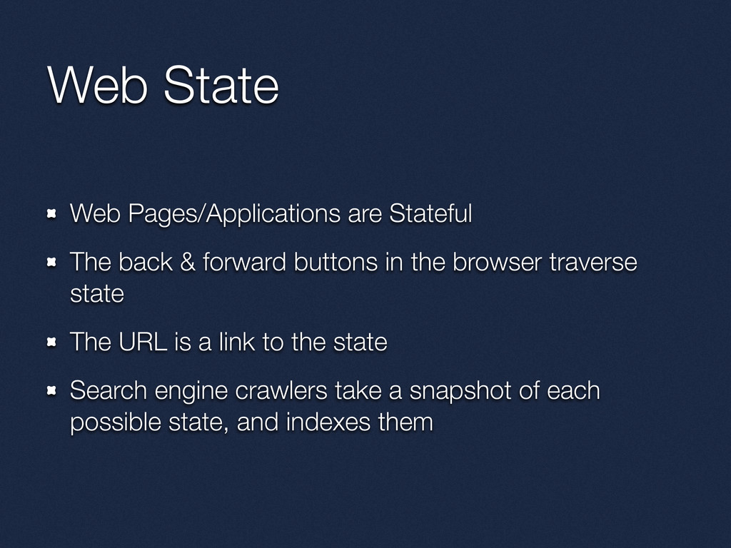 Web State Web Pages/Applications are Stateful T...