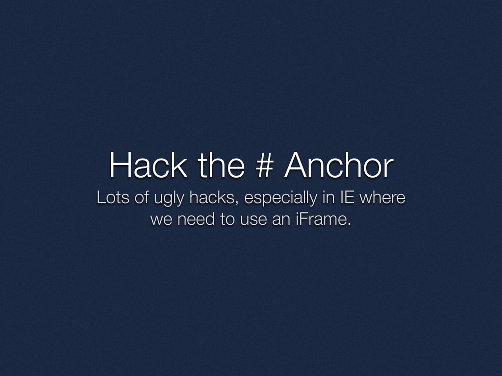 Hack the # Anchor Lots of ugly hacks, especiall...