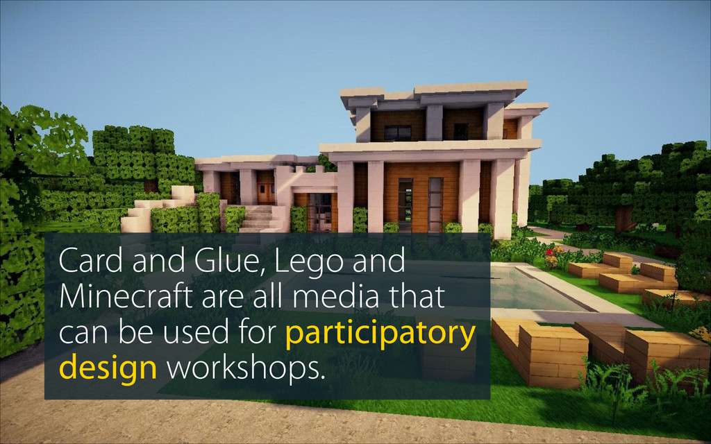 Card and Glue, Lego and Minecraft are all media...