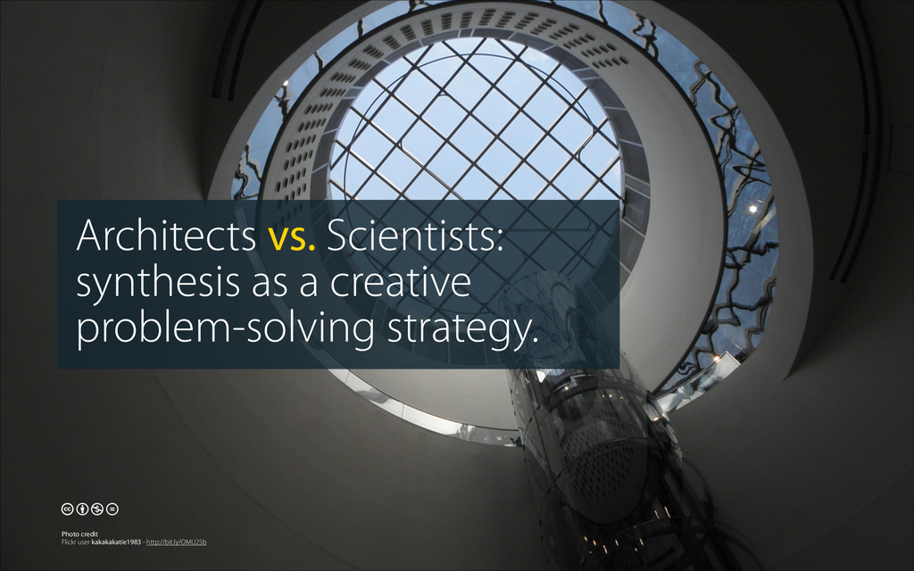 Architects vs. Scientists: synthesis as a creat...