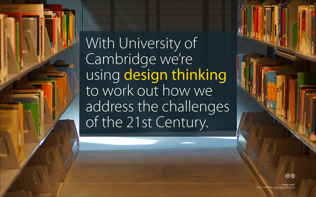 With University of Cambridge we're using design...
