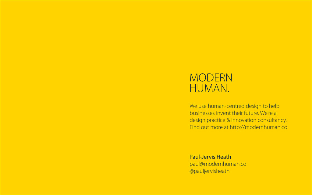 Paul-Jervis Heath paul@modernhuman.co @pauljerv...