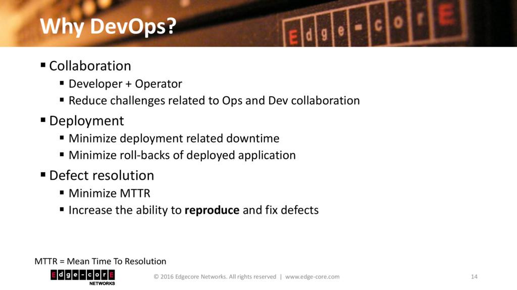 Why DevOps? 14 © 2016 Edgecore Networks. All ri...