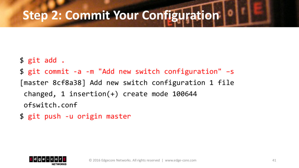 Step 2: Commit Your Configuration 41 © 2016 Edg...