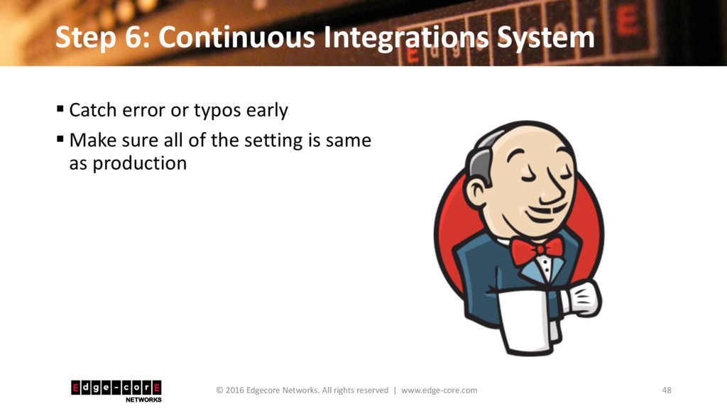 Step 6: Continuous Integrations System 48 © 201...