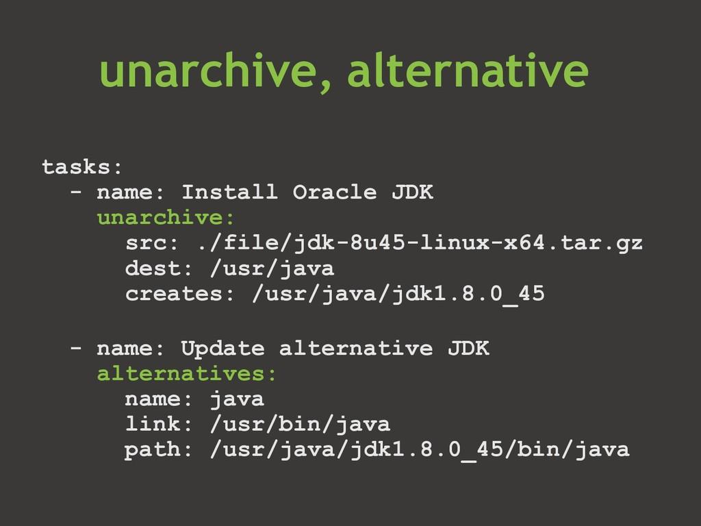 tasks: - name: Install Oracle JDK unarchive: sr...