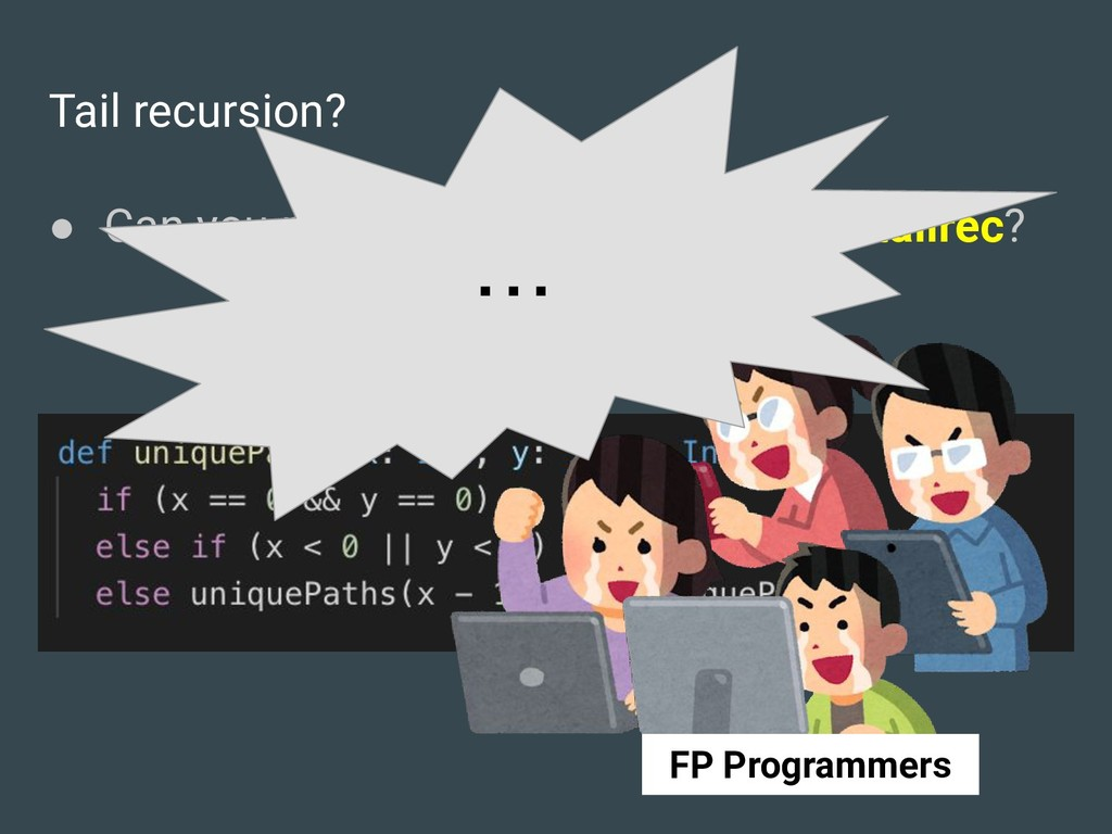 Tail recursion? ● Can you make this recursive f...
