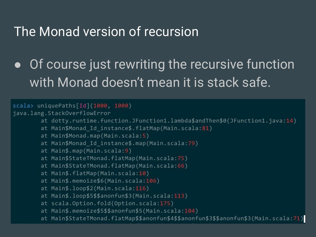 The Monad version of recursion ● Of course just...