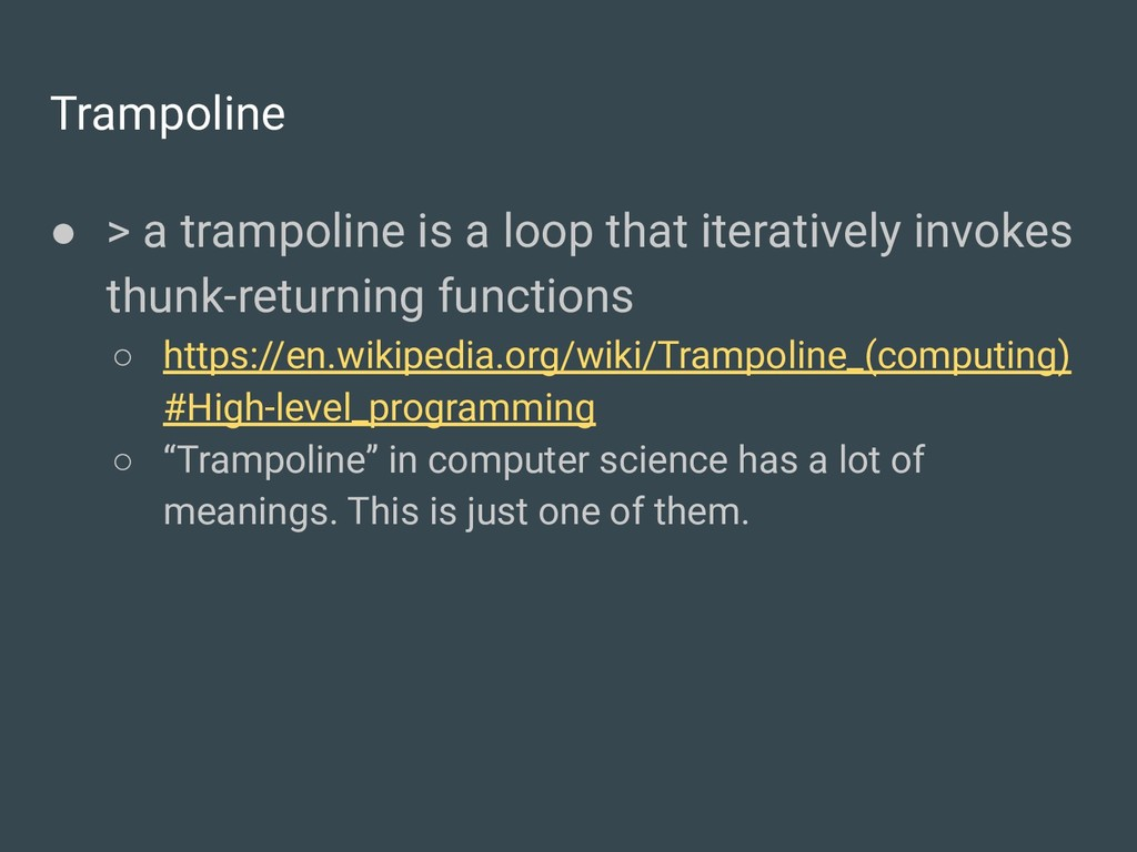 Trampoline ● > a trampoline is a loop that iter...