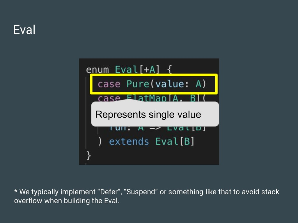 """Eval * We typically implement """"Defer"""", """"Suspend..."""