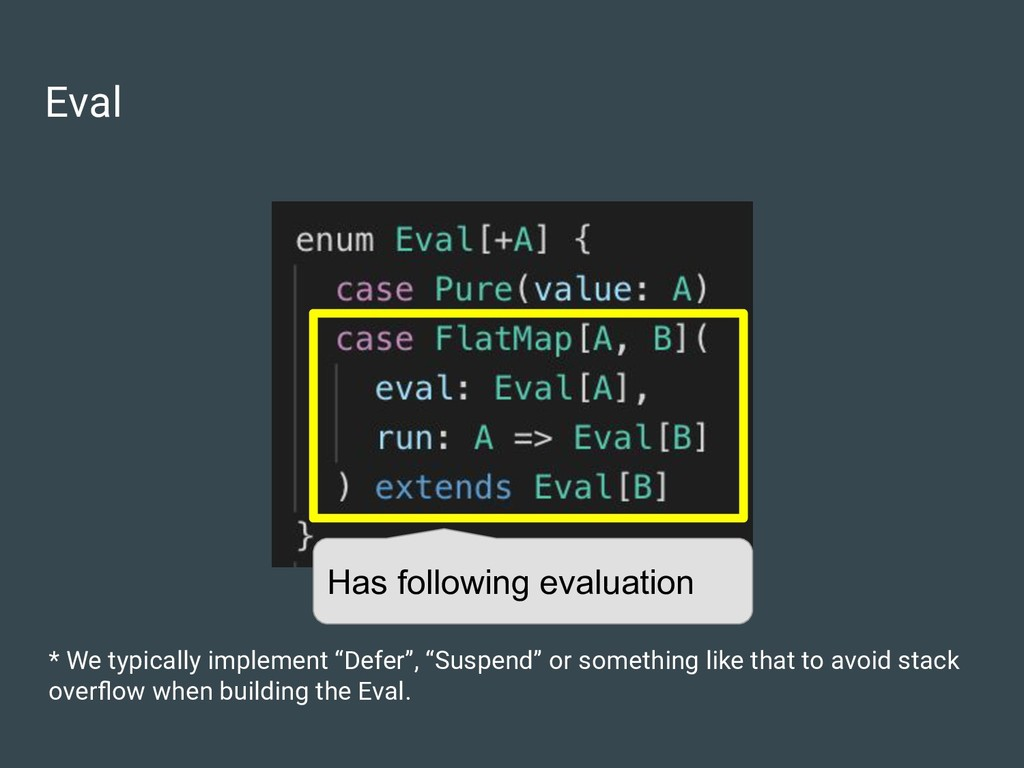 "Eval * We typically implement ""Defer"", ""Suspend..."