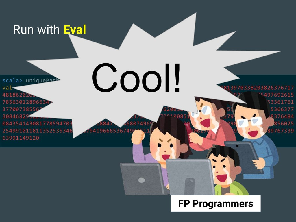 Run with Eval Cool! FP Programmers