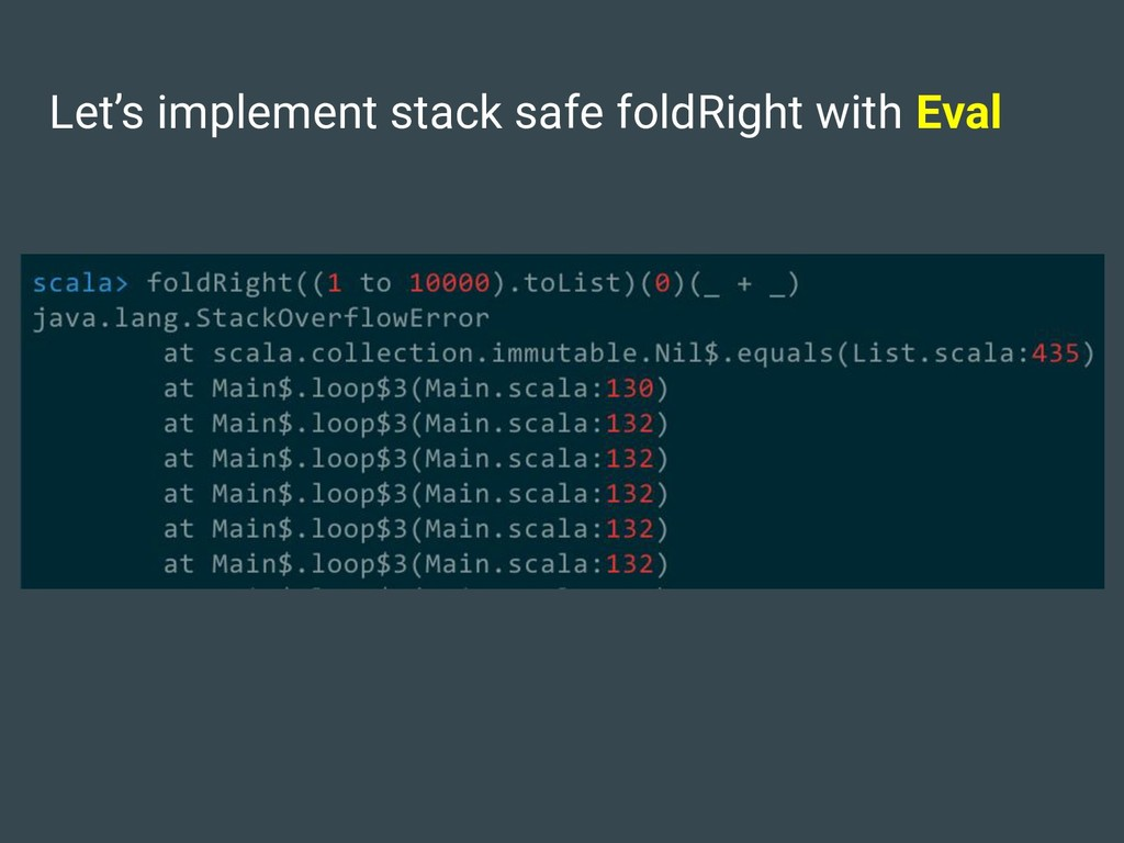 Let's implement stack safe foldRight with Eval