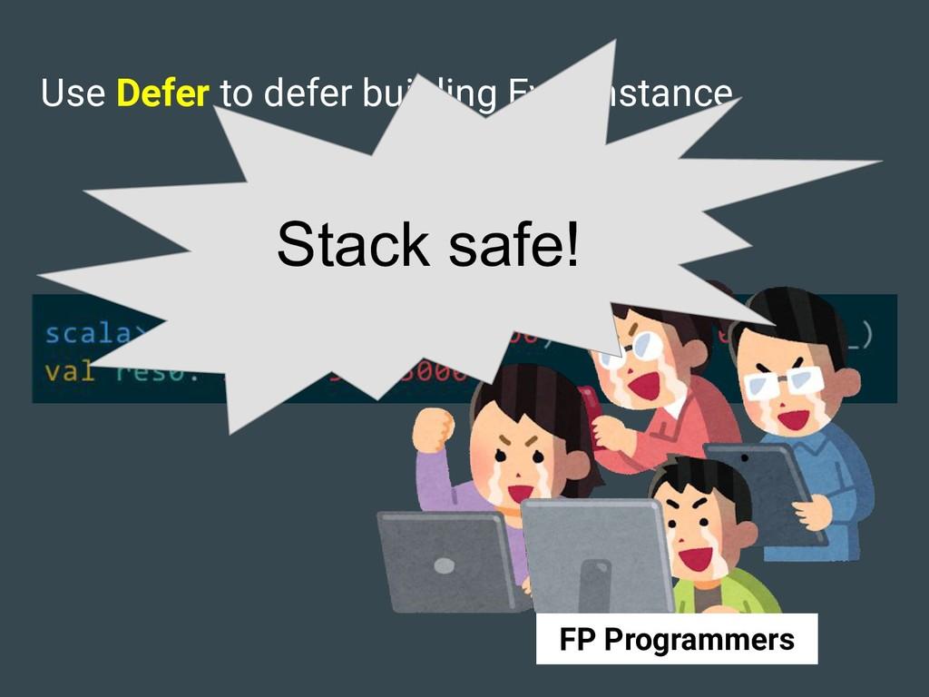 Use Defer to defer building Eval instance Stack...