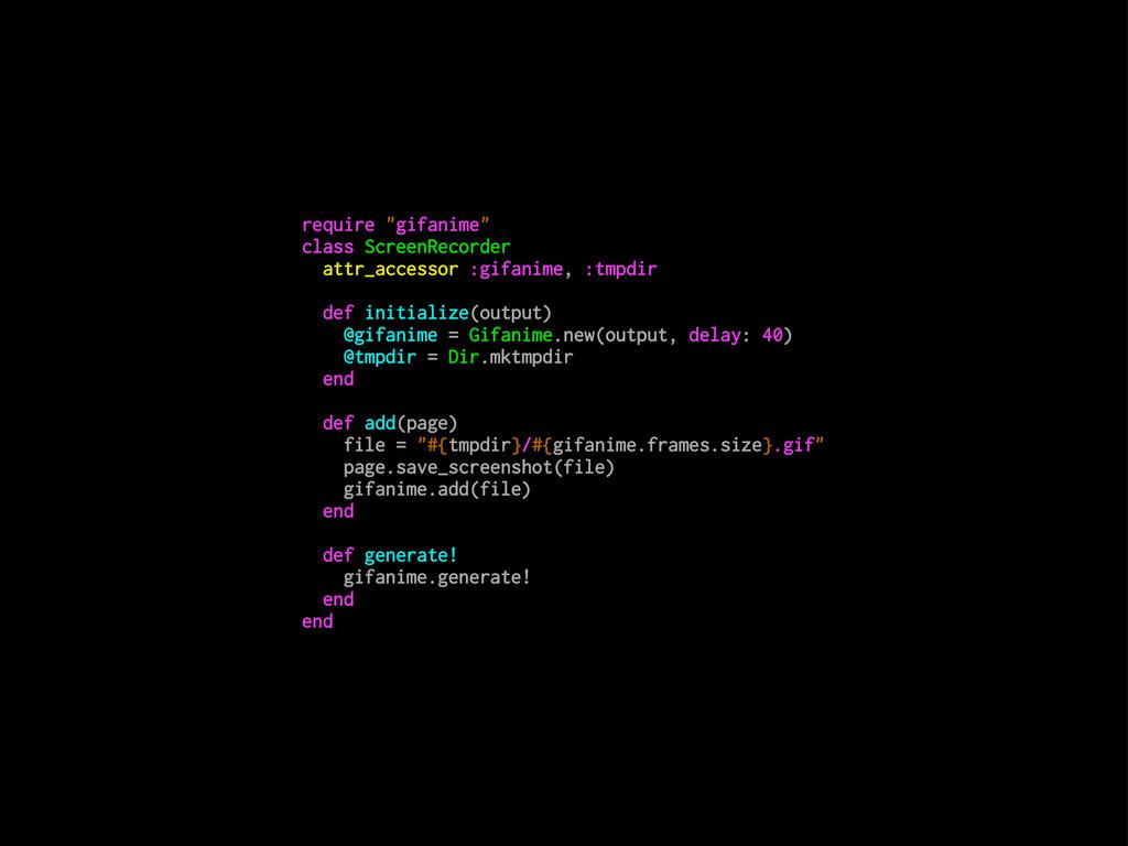 """require """"gifanime"""" class ScreenRecorder attr_ac..."""