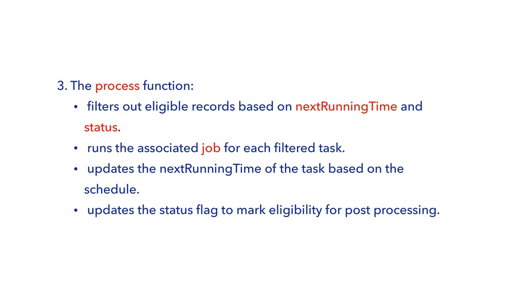 3. The process function: • filters out eligible...