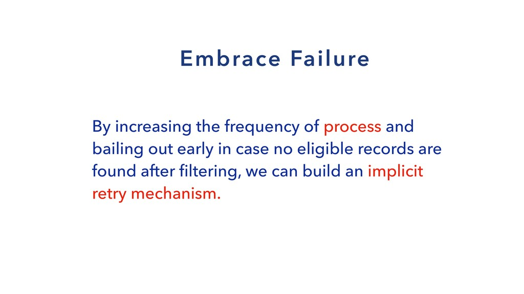 By increasing the frequency of process and bail...