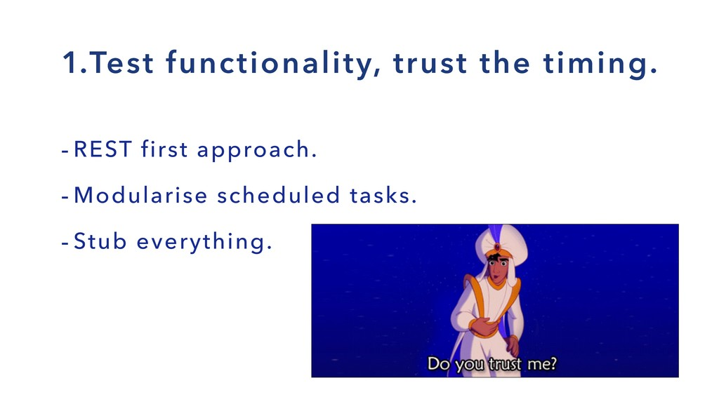 1.Test functionality, trust the timing. - REST ...
