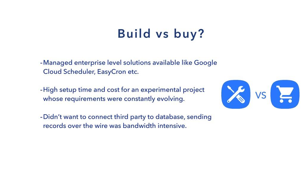 Build vs buy? -Managed enterprise level solutio...