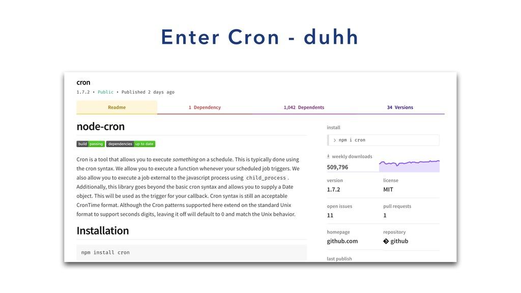 Enter Cron - duhh