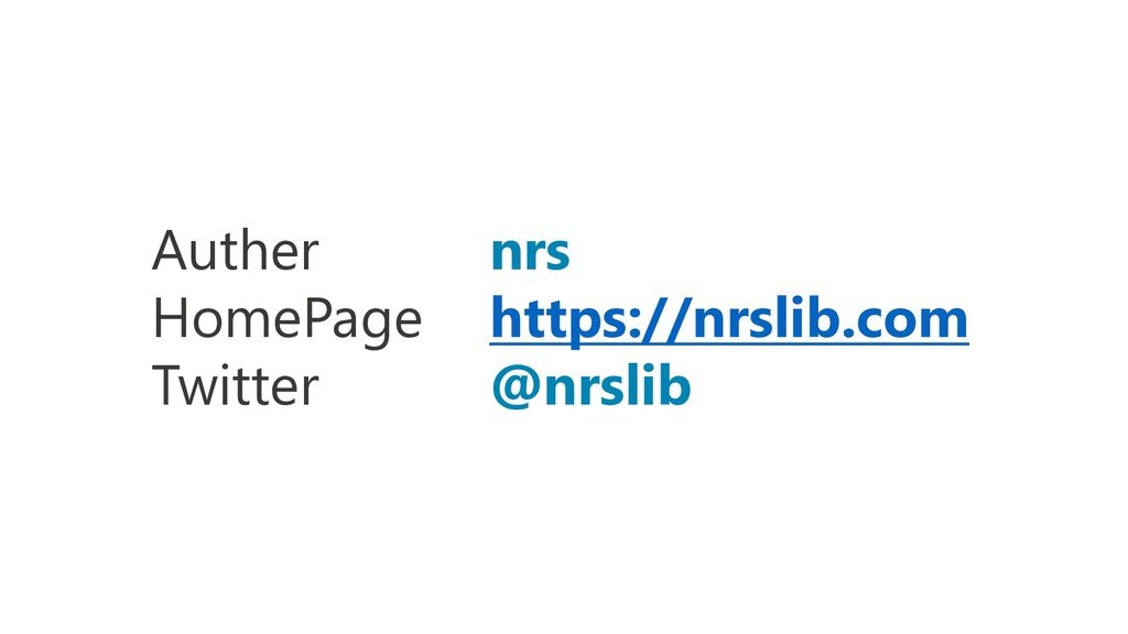 Auther nrs HomePage https://nrslib.com Twitter ...