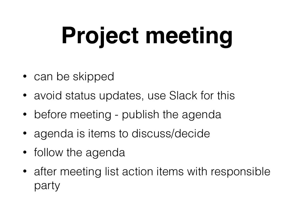 Project meeting • can be skipped • avoid status...