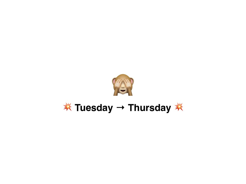 Tuesday → Thursday