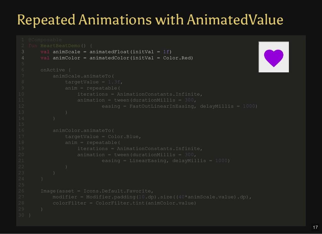 @Composable fun HeartBeatDemo() { val animScale...
