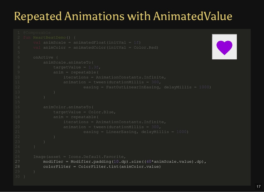 @Composable fun HeartBeatDemo() { val animScale...